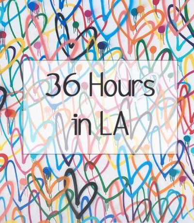 36 Hours in LA to Eat & Shop